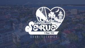 Love God. Serve kick-off @ charleston baptist church