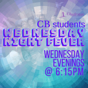 CB Students Wednesday Night Fever @ Charleston Baptist Church | Charleston | South Carolina | United States